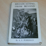 Broadcasting From Beyond A.E. Perriman Spiritualist Press 1952 hardback @SOLD@